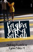 Pagbabakasakali (Maikling kwento) by Ms_DyennMarikit