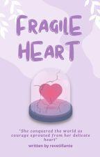 Fragile Heart ni baemygirI