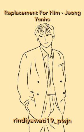 Replacement For Him - Jeong Yunho (Hiatus) by rindiyawati19_pwjn
