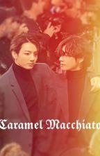 Caramel Macchiato || Taekook  by ttk2705