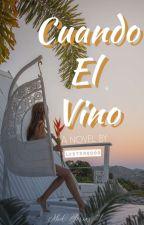 Cuando el Vino (Med Series #1)✔️  by LuStER0000