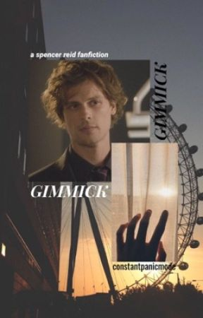 GIMMICK { spencer reid x reader } by constantpanicmode