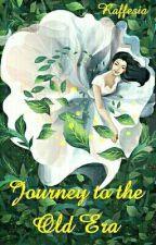 Journey to the Old Era (Drisana's Mahabharat #1) by Raffesia