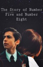 The Story of Number Five and Number Eight by NiveaAPacheco