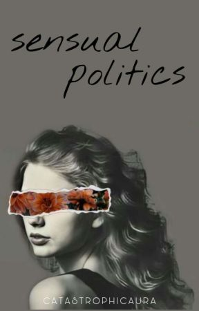 Sensual Politics by CatastrophicAura