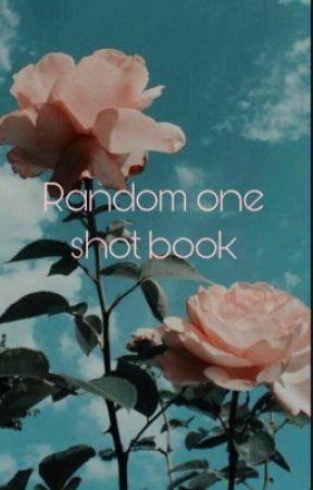 Random one shot book by Liv_EXE