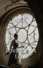 Forbidden Love | Arthur Pendragon [1] by Ashleyy1005