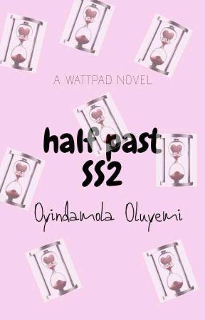Half Past SS2 by oyindamolaOluyemi