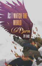 As I watch the world burn (EndHawks) by _Llios_