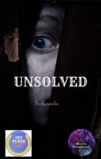 UNSOLVED (SLOW UPDATE) by LucilleMRosales