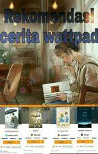 rekomendasi cerita wattpad  by RaniAnggraini603