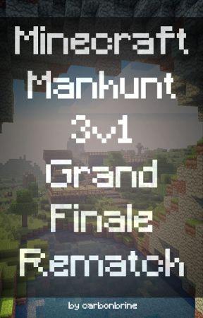 Minecraft Manhunt 3v1 Grand Finale Rematch by carbonbrine