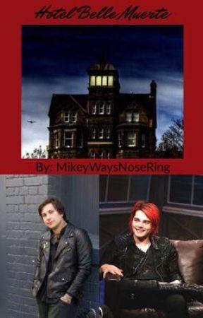 Hotel Bella Muerte  by MikeyWaysNoseRing