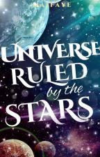 Universe Ruled by the Stars ni littlefayeridust