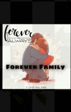 Forever Family by Wassupbruh55