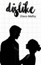 dislike ↠ draco malfoy by aquatic_11
