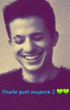 Charlie puth imagines 2 💚💚 by Sparklecandy285