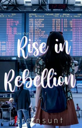 Rise In Rebellion by arsinsunt