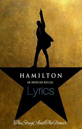 Hamilton Lyrics by TheStagAndTheFlower