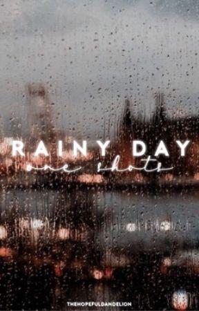 Rainy Day One-Shots by thehopefuldandelion