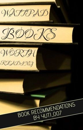 Wattpad Books Worth Reading by yuti_007
