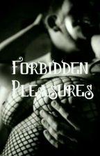 Forbidden Pleasures  by Silvershades_97