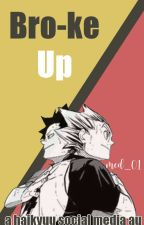 Bro-ke Up || a haikyuu social media au by med_01