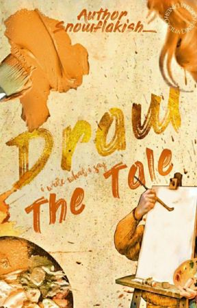 DRAW THE TALE |✓ by Snowflakish_