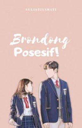 Brondong Posesif! by Sulistiya-Wati