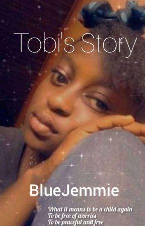TOBI'S STORY by BlueJemmie