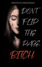 Don't Flip The Page, Bitch. by writers_flip