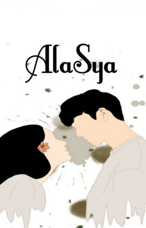 AlaSya (On Going) by Bil_lah