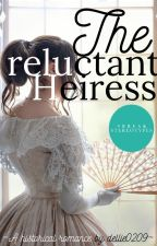 The Reluctant Heiress by dellie0209