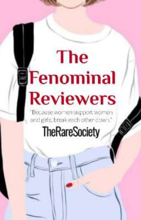 The Fenominal Reviewers | OPEN by TheRareSociety