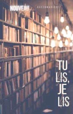 Tu lis, je lis (nouveau projet)  by Queenmarie227