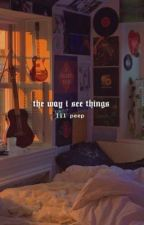 the way i see things lil peep by urm0mmyy
