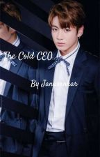 The Cold CEO (A Jungkook FF) by Dispute_queen