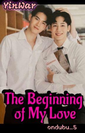 The Beginning of My Love ■ YinWar by ondubu_5
