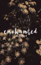enchanted by wilteeed
