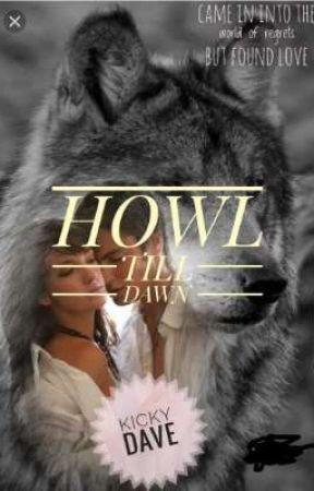HOWL TILL DAWN by Popprecious5