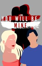 You'll Be Mine by Learn_2_Luv