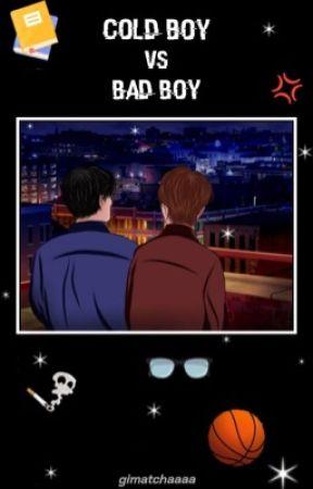 ColdBoy Vs BadBoy [END] by matchaachocooo