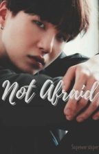 Not Afraid | Sope by sopeworshiper0