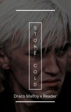 Stone Cold ~ Draco Malfoy x reader by imtired221b