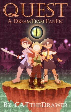 Quest: A Dream Team Fanfic by CATtheDrawer