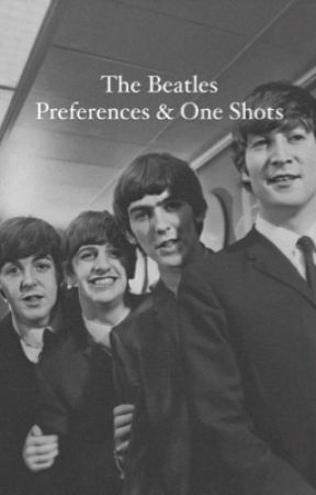 the beatles preferences & one shots by muchsweeterthanwine
