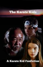 The Karate Kids: A Karate Kid Fanfiction by RalphMacchioLover