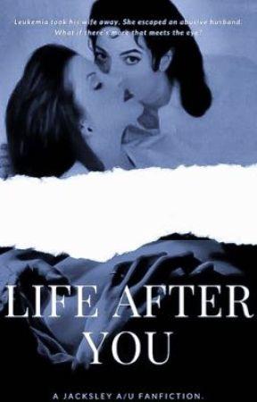 Life After You. (18+) by bigjuicyjackson