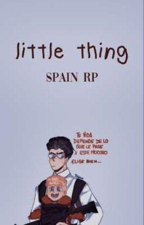 ➤ little thing . spain rp ೆ ̖́‧ by softhugss