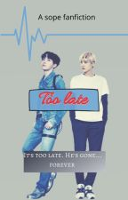 Too late - Sope fanfiction by AnonymousArmy03